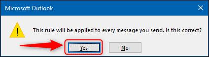Dialogul care vă solicită să confirmați că regula se va aplica tuturor e-mailurilor pe care le trimiteți.