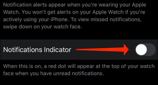 """Atingeți comutatorul de lângă """"Indicator de notificări"""" pentru a ascunde punctul roșu de pe Apple Watch."""