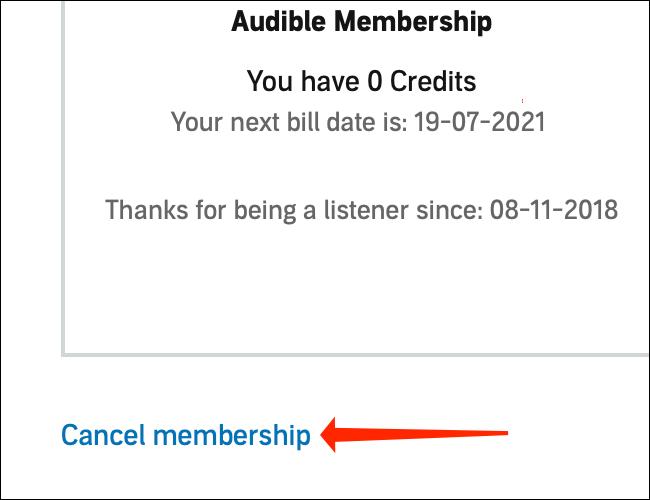 """Puteți încheia abonamentul Audible făcând clic pe """"Anulați calitatea de membru"""" butonul de sub butonul """"Calitatea de membru"""" cutie."""