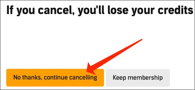"""Faceți clic pe portocaliu """"Nu, mulțumesc, continuați anularea"""" buton."""