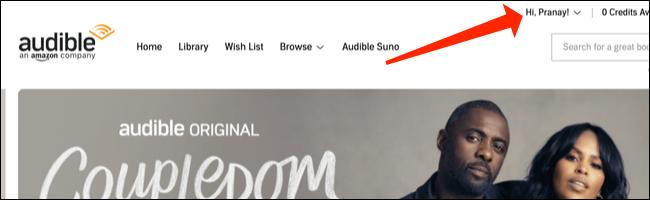 """În partea de sus a paginii de pornire Audible, faceți clic pe meniul derulant etichetat: """"Salut, [NAME]!"""""""