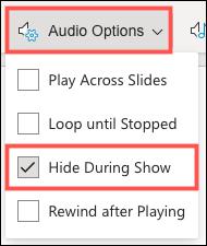 Faceți clic pe Opțiuni audio și alegeți Ascunde în timpul prezentării